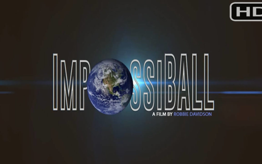 ImpossiBall – 2017 Best Flat Earth Documentary