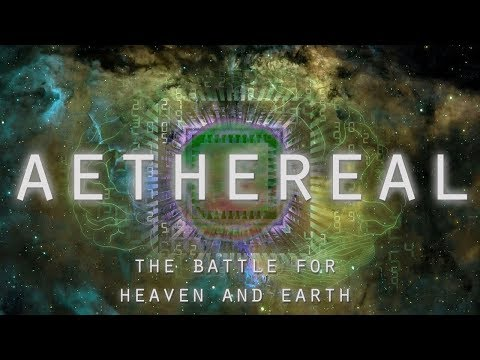 AETHEREAL The Battle for Heaven Earth Biblical Cosmology Documentary