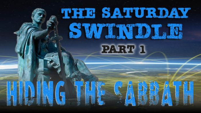 The Saturday Swindle: Hiding the Sabbath – Part 1