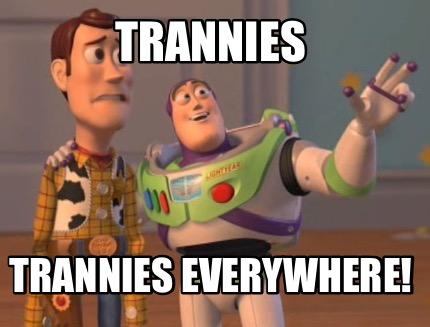 Trannies EVERYWHERE! Transvestigation of the Transpocolypse