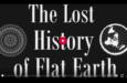 lost history flat earth